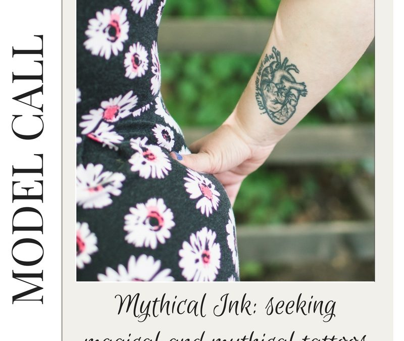 MODEL CALL: Mythical Ink tattoo project